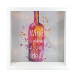Wine is Always a Good Idea Light Box - White Frame