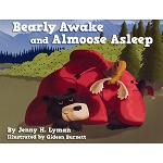 Bearly Awake and Almoose Asleep - Jenny H. Lyman