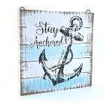 Stay Anchored - Wooden Sign