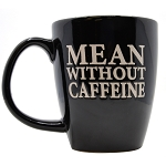 Mean Without Caffeine Mug
