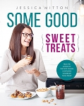 Some Good: Sweet Treats By Jessica Milton