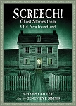 Screech: Ghost Stories from Old Newfoundland By Charis Cotter
