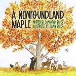 A Newfoundland Maple By Samantha & Dawn Baker