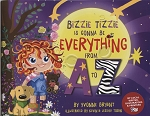 Bizzie Tizzie is Gonna Be Everything from A to Z - Yvonne Bryant