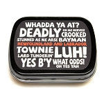Newfoundland Sayings - Candy Mints - 7.5oz