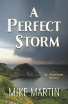 A Perfect Storm: A Sgt. Windflower Mystery - Mike Martin