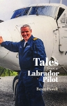 Tales from a Labrador Pilot - Benny Powell
