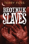 Beothuk Slaves - Terry Foss