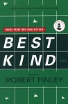 Best Kind - Essays - Made from 100% Non-fiction -  Edited by Robert Finley