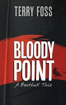 Bloody Point - A Beothuk Tale - Terry Foss