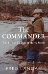 The Commander - The Life and Times of Harry Steele - Hard Cover