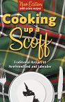 Cooking up a Scoff - Traditional Recipes of Newfoundland and Labrador - New edition with extra recipes