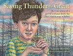 Saving Thunder the Great: A True Story of a Gerbil's rescue from the  Fort McMurray Wildfire - Leanne Shirtliffe - Hard Cover