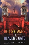 Hell's Flames to Heaven's Gate - Jack Fitzgerald