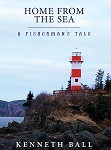 Home from the Sea: A Fisherman's Tale - Kenneth Ball