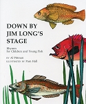Down By Jim Long's Stage - Rhymes for Children and Young Fish - Al Pittman