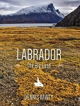 Labrador - The Big Land - Pictorial - Dennis Minty - Hard Cover
