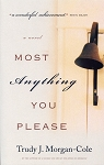 Most Anything You Please - Trudy J. Morgan-Cole - A Novel