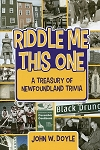 Riddle Me This One - Treasury of Newfoundland Trivia - John W. Doyle