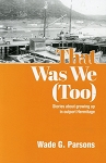 That Was We Too: Stories about growing up in Outport Hermitage - Wade G. Parsons