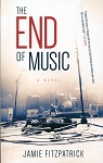The End of Music - Jamie Fitzpatrick - A Novel