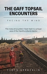 The Gaff Topsail Encounters: Facing the Wind - Floyd Spracklin