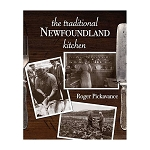 The Traditional Newfoundland Kitchen - Roger Pickavance