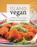 Island Vegan - Over 100 delicious plant-based recipes - Marian Frances White