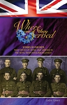 Where Once They Served: Stories of Our Boys who Served at Home and Abroad in the Royal Newfoundland Regiment - Lester Green