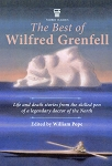 The Best of Wilfred Grenfell - Edited by William Pope
